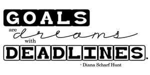 goals dreams deadlines